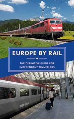 Europe by Rail: The Definitive Guide for Independent Travellers by Nicky Gardner