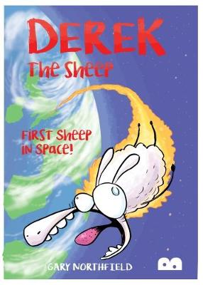 Derek The Sheep: First Sheep In Space by Gary Northfield