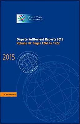 Dispute Settlement Reports 2015: Volume 3, Pages 1269-1722 by World Trade Organization