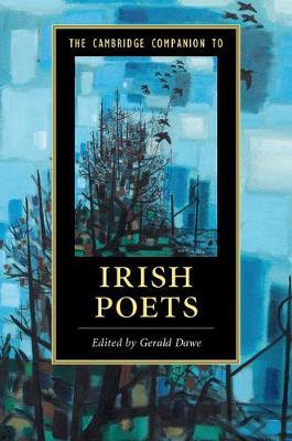 The Cambridge Companion to Irish Poets by Gerald Dawe