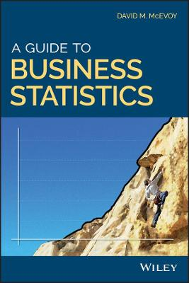 A Guide to Business Statistics by David M. McEvoy