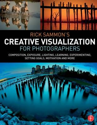 Rick Sammon's Creative Visualization for Photographers by Rick Sammon