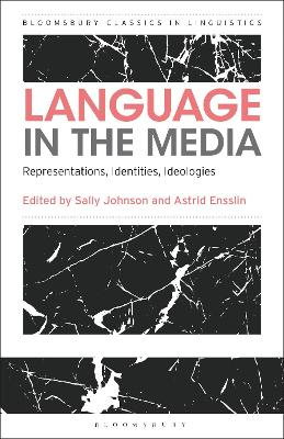 Language in the Media: Representations, Identities, Ideologies by Professor Sally Johnson