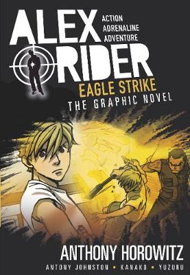 Alex Rider Graphic Novel: #4 Eagle Strike by Anthony Horowitz