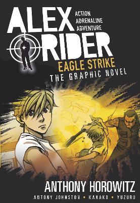Alex Rider Graphic Novel: #4 Eagle Strike by Anthony Horowitz