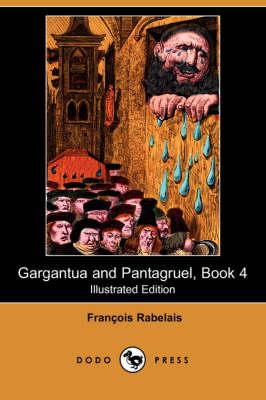 Gargantua and Pantagruel, Book 4 (Illustrated Edition) (Dodo Press) book