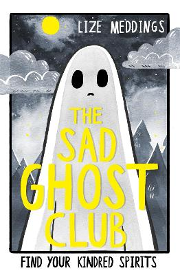 The Sad Ghost Club: Volume 1 by Lize Meddings