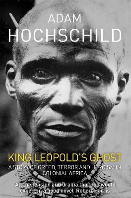 King Leopold's Ghost by Adam Hochschild