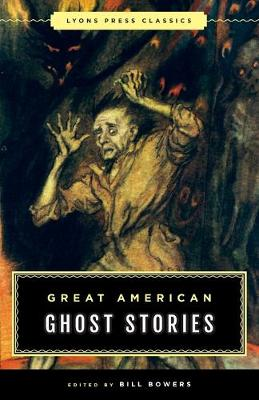 Great American Ghost Stories by Bill Bowers