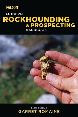 Modern Rockhounding and Prospecting Handbook by Garret Romaine