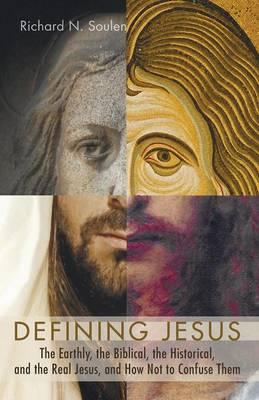 Defining Jesus by Richard N Soulen