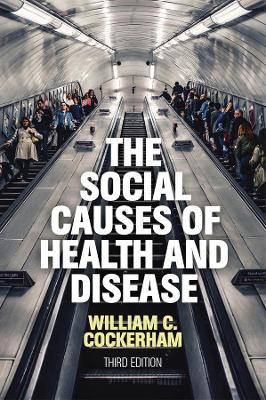 The Social Causes of Health and Disease book