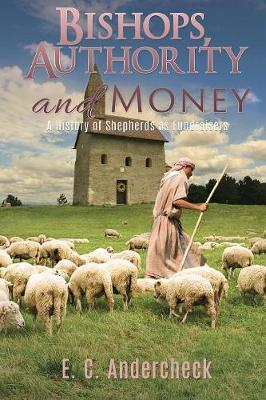Bishops, Authority and Money by E C Andercheck
