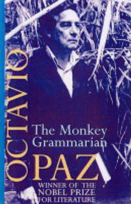 The Monkey Grammarian by Octavio Paz