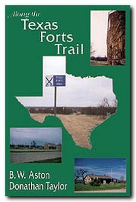 Along the Texas Forts Trail by Aston- B