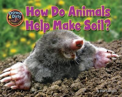How Do Animals Make Soil? book