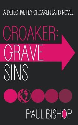 Croaker: Grave Sins by Paul Bishop