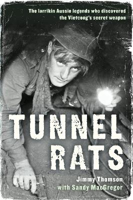 Tunnel Rats by Jimmy Thomson