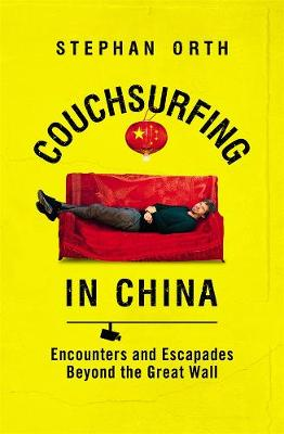 Couchsurfing in China: Encounters and Escapades beyond the Great Wall book