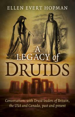 A Legacy of Druids by Ellen Evert Hopman