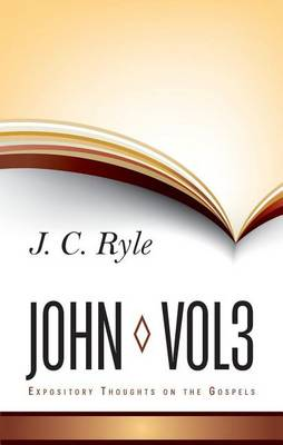 Expository Thoughts on John by J. C. Ryle