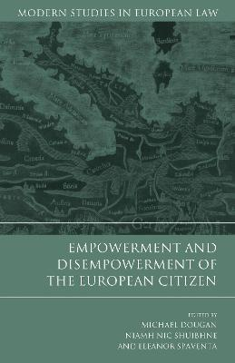 Empowerment and Disempowerment of the European Citizen by Michael Dougan