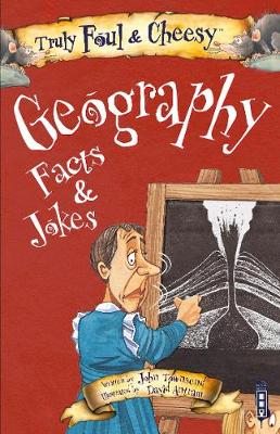 Truly Foul & Cheesy Geography Facts and Jokes Book by John Townsend