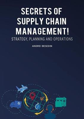 Secrets of Supply Chain Management! by Andrei Besedin