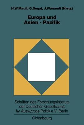 Europa Und Asien-Pazifik: Grundlagen, Entwicklungslinien Und Perspektiven Der Europ isch-Asiatischen Beziehungen by Hanns W Maull
