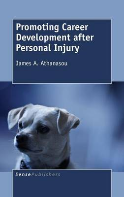 Promoting Career Development after Personal Injury by James A. Athanasou
