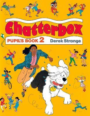 Chatterbox: Level 2: Pupil's Book by Derek Strange