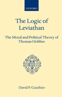 Logic of Leviathan by David P. Gauthier