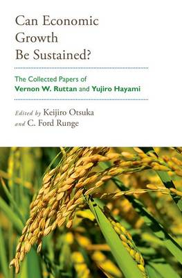 Can Economic Growth Be Sustained?: The Collected Papers of Vernon W. Ruttan and Yujiro Hayami by Keijiro Otsuka