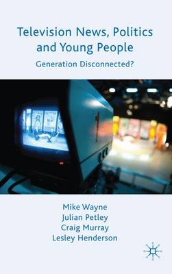 Television News, Politics and Young People by Mike Wayne
