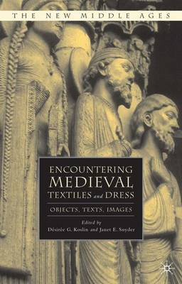 Encountering Medieval Textiles and Dress book
