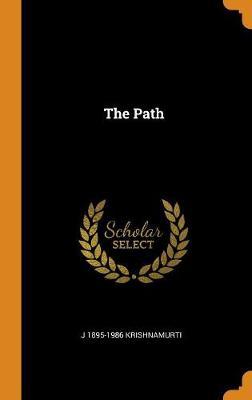 The Path by J 1895-1986 Krishnamurti