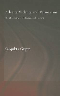 Advaita Vedanta and Vaisnavism by Sanjukta Gupta