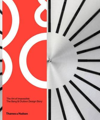Art of Impossible: Behind the Bang & Olufsen Story book