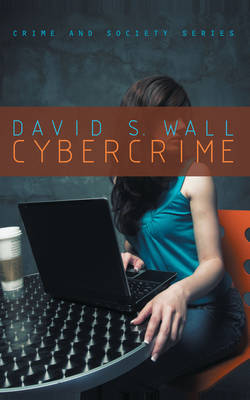 Cybercrime: The Transformation of Crime in the Information Age book