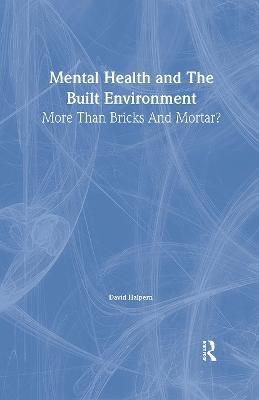 Mental Health and The Built Environment by David Halpern