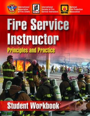Fire Service Instructor: Principles and Practice, Student Workbook by IAFC