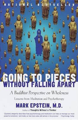 Going to Pieces without Falling Apart by Mark (Mark William) Epstein