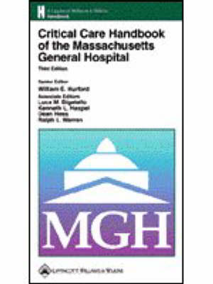 Critical Care Handbook of the Massachusetts General Hospital by William E. Hurford