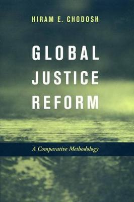 Global Justice Reform by Hiram E. Chodosh