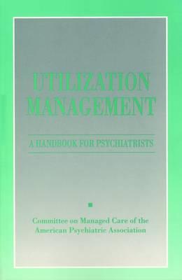 Utilization Management by American Psychiatric Association