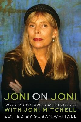 Joni on Joni by Whitall Susan