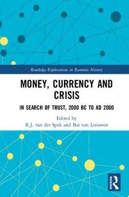 Money, Currency and Crisis by R.J. van der Spek