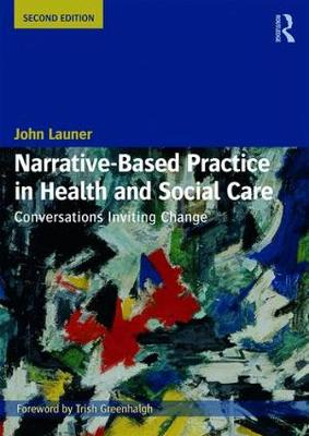 Narrative-Based Practice in Health and Social Care by John Launer