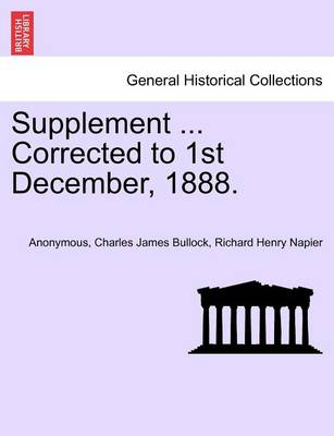 Supplement ... Corrected to 1st December, 1888. by Anonymous