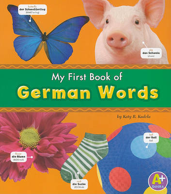 My First Book of German Words by ,Katy,R. Kudela